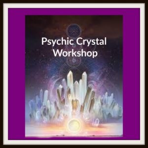Psychic Crystal Workshop