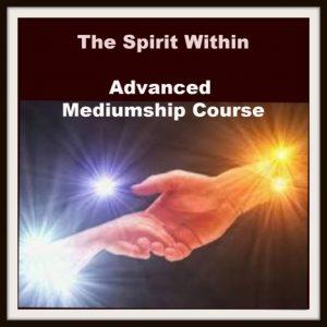 The Spirit Within Advanced Mediumship Course (Online)