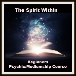 The Spirit Within Psychic and Mediumship Beginners Course (In Person)