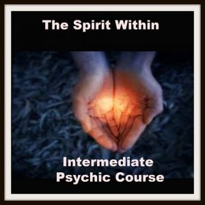 The Spirit Within Intermediate Psychic Course (Online)