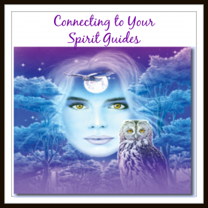 Connecting to your Spirit Guides